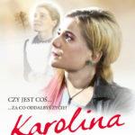 Film Karolina - trudna sztuka bycia młodym